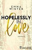 Hopelessly in Love: Roman (Weston-High-Reihe 2) von Winter, Emma