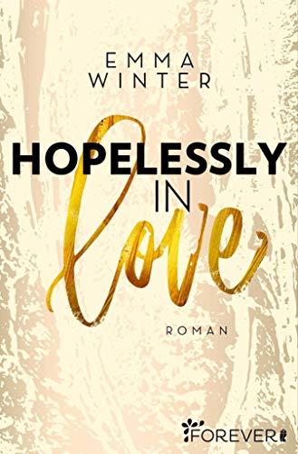 Hopelessly in Love: Roman (Weston-High-Reihe 2)