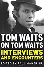 Tom Waits on Tom Waits (Musicians in Their Own Words)