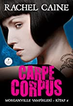 Carpe Corpus - Morganville Vampirleri Serisi 6.Kitap