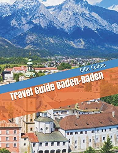 Travel Guide Baden-Baden: Your Ticket To discover Baden Baden