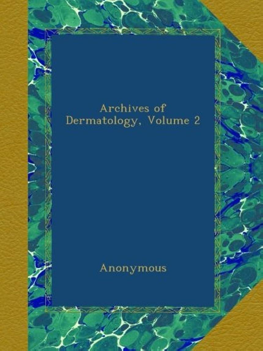 溶かす成果ロボットArchives of Dermatology, Volume 2