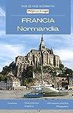 Francia: Normandía: Guía de viaje alternativa