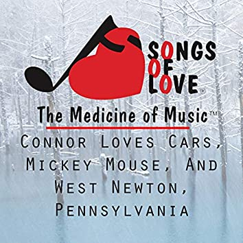 Connor Loves Cars, Mickey Mouse, and West Newton, Pennsylvania
