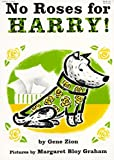 No Roses for Harry! (Harry the Dog)