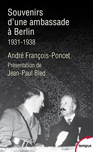 Souvenirs d'une ambassade à Berlin. 1931 - 1938 (Tempus t. 713) (French Edition)