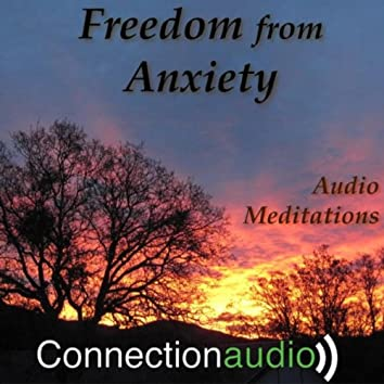 Freedom from Anxiety (Audio Meditations)