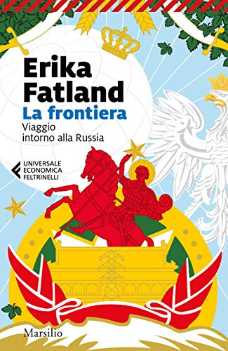 La frontiera: Viaggio intorno alla Russia