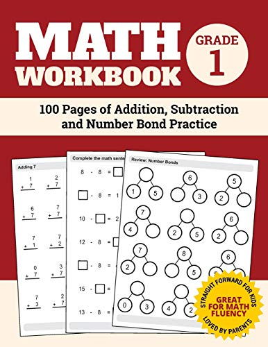 Math Workbook Grade 1: 100 Pages of Addition, Subtraction and Number Bond Practice (Number Bond Workbook)