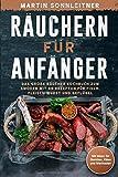 Räuchern für Anfänger: Das große Kochbuch zum Smoken und Räuchern mit 68 Rezepten für Fisch, Fleisch Wurst und Geflügel - Martin Sonnleitner