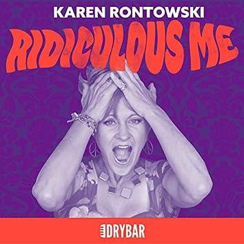 Dry Bar Comedy Presents Karen Rontowski: Ridiculous Me