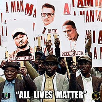 All Lives Matter (feat. Skyface Joe)