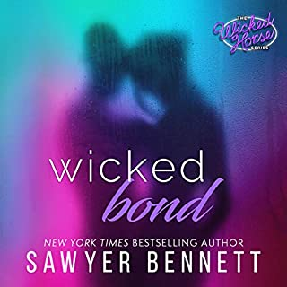 Wicked Bond     The Wicked Horse Series              By:                                                                                                                                 Sawyer Bennett                               Narrated by:                                                                                                                                 Kirsten Leigh,                                                                                        Lee Samuels                      Length: 10 hrs and 30 mins     521 ratings     Overall 4.7