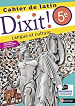 Dixit ! Cahier de latin 5ème 2017 - Nouveau programme, Edition 2017 de Thomas Bouhours