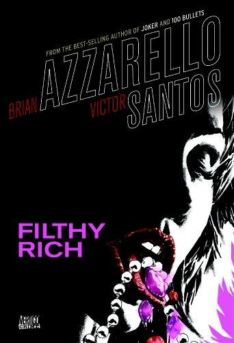 Image of Filthy Rich (Vertigo Crime)