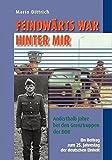 Feindwärts war hinter mir: Anderthalb Jahre bei den Grenztruppen der DDR