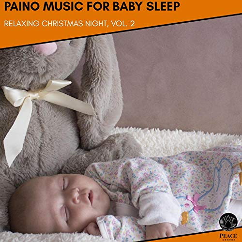 Paino Music For Baby Sleep - Relaxing Christmas Night, Vol. 2