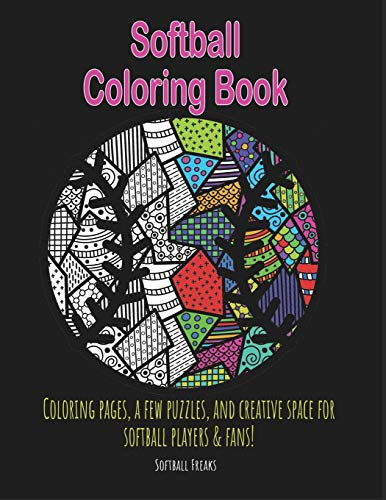 Compare Textbook Prices for Softball Coloring Book: Coloring pages, a few puzzles, and creative space for players and fans  ISBN 9781091210264 by Freaks, Softball,Delmonico, Cora