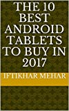 The 10 Best Android Tablets to Buy in 2017
