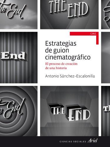 Estrategias de guion cinematográfico: El proceso de creción de una historia (Ariel Ciencias Sociales)