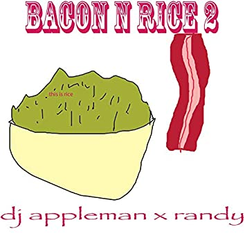 bacon n rice 2