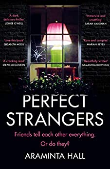 Perfect Strangers: The blockbuster must-read novel of the year that everyone is talking about by [Araminta Hall]
