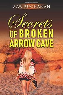 Secrets of Broken Arrow Cave
