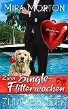 Zwei Singleflitterwochen zum Verlieben: Liebesroman (Marry me)