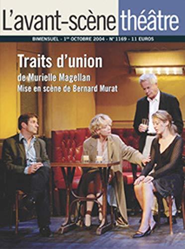 L'Avant-Scene Theatre n°1169 ; Traits d'Union (Revue l'Avant-Scène Théâtre)