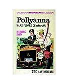 Historia Seleccion serie Pollyanna numero 3: Pollyanna y las flores de azahar