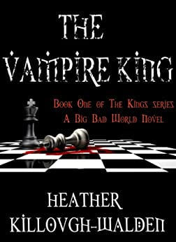 The Vampire King (The Kings Book 1) by [Heather Killough-Walden]