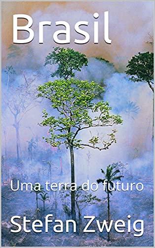 Brasil: Uma terra do futuro (Portuguese Edition)