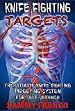Knife Fighting Targets: The Ultimate Knife Fighting Targeting System for Self-Defense