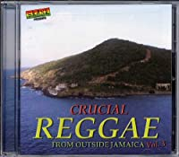 Vol. 3-Crucial Reggae from Outside Jamaica