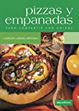 PIZZAS Y EMPANADAS: para compartir con amigos (PASTAS PIZZA SALSAS, EMPANADAS Y HAMBURGUESAS nº 3)