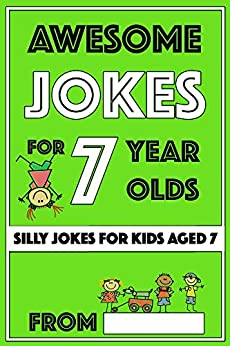 Awesome Jokes for 7 Year Olds: Silly Jokes for Kids Aged 7 (Jokes For kids 5-9) by [Share The Love Gifts]