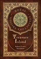 Treasure Island (Royal Collector's Edition) (Illustrated) (Case Laminate Hardcover with Jacket)