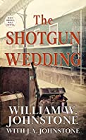 The Shotgun Wedding (Have Brides, Will Travel)