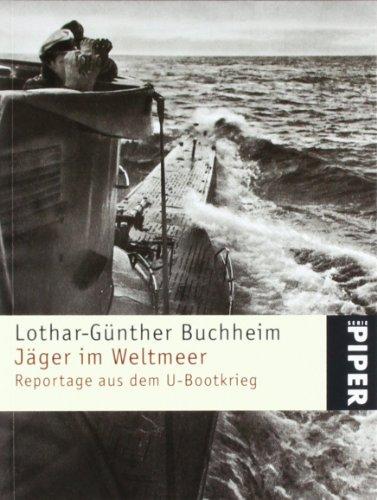 Jäger im Weltmeer: Reportage aus dem U-Bootkrieg