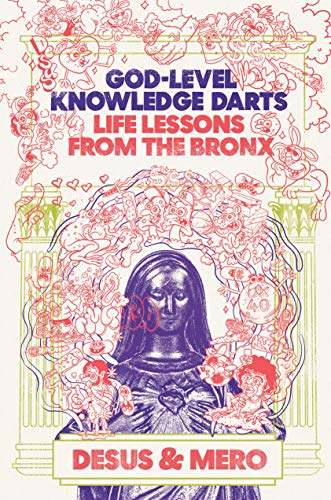 Compare Textbook Prices for God-Level Knowledge Darts: Life Lessons from the Bronx  ISBN 9780525512332 by Desus & Mero