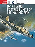 B-17 Flying Fortress Units of the Pacific War (Combat Aircraft, Band 39)
