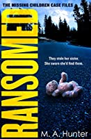 Ransomed (The Missing Children Case Files)