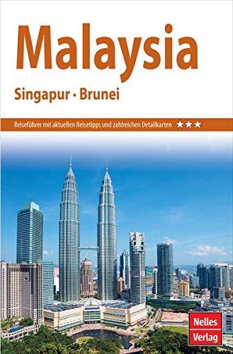 Nelles Guide Reiseführer Malaysia - Singapur - Brunei (Nelles Guide / Deutsche Ausgabe)