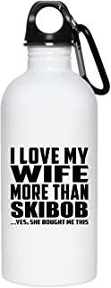 Designsify I Love My Wife More Than Skibob - 20oz Water Bottle Insulated Tumbler Stainless Steel - Fun-ny Gift for Husband Him Men Man He from Wife Mother's Father's Day Birthday Anniversary