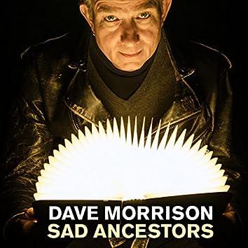 Sad Ancestors