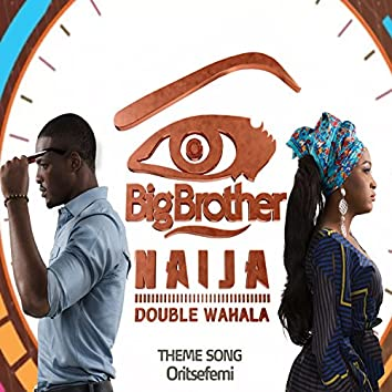 Big Brother Naija Double Wahala Theme Song