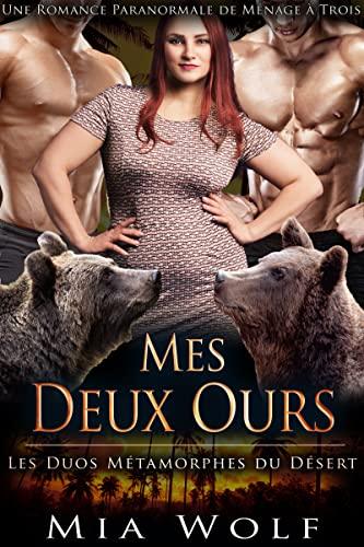 Mes Deux Ours: Une Romance Paranormale de Ménage à Trois (Les Duos Métamorphes du Désert t. 4)