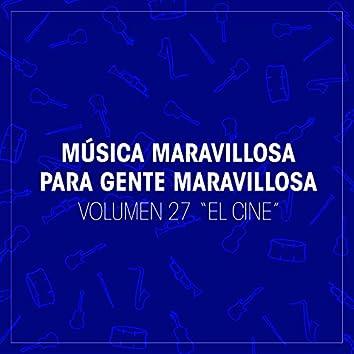 """Musica Maravillosa para Gente Maravillosa. """"El Cine"""" (Vol. 27)"""