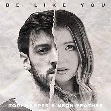 Be Like You