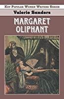 Margaret Oliphant (Key Popular Women Writers)